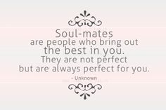 That's true. I say all the time that my hubby is not perfect but he's perfect for ME.