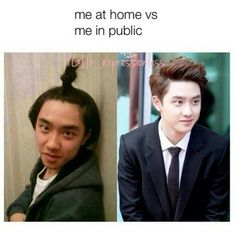 Except me in public still looks like crap, where D.O looks good in both to be completely honest