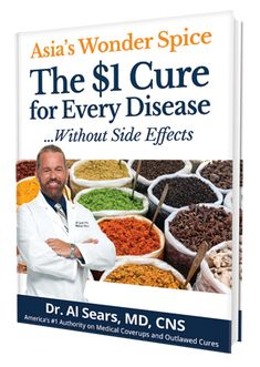 Asia's Wonder Spice: The $1 Cure for Every Disease including all kinds of cancer...Without Side Effects