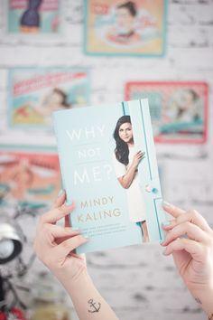 Why not me? (Mindy Kaling) Melina Souza- Serendipity <3  http://melinasouza.com/2015/10/28/why-not-me-mindy-kaling/  #Book #Serendipitry  #MelinaSouza #Penguin