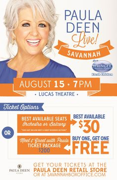 Special discounts for the Paula Deen LIVE show in Savannah, GA on Aug. Come for visit and to meet Ms. Buy Tickets Online, Live Show, Paula Deen, Box Office, Our Lady, Get One, Savannah Chat, Ms