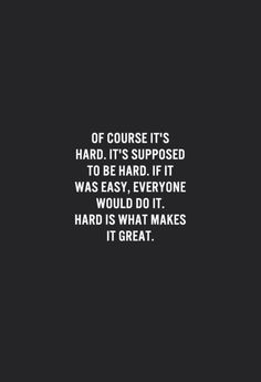 Of course it's hard, its supposed to be hard. If it was easy everyone would do it. Study Motivation Quotes, Study Quotes, School Motivation, Hard Quotes, Funny True Quotes, Life Quotes, Quote Aesthetic, Aesthetic Doctor, Medicine Quotes