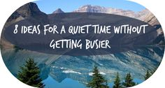 8 Ideas for a quiet time without getting busier {MissionalWomen.com}