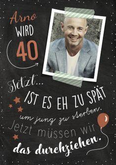 Einladungskarte Zum 40 Geburtstag Mit Foto Und Witzigem Spruch