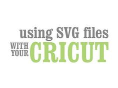Using SVG Files with your Cricut