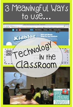 3 Meaningful Ways to Use Technology in the Classroom!  Very informative post!
