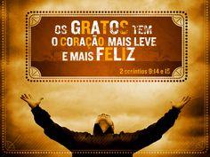 """""""Aprendi que os gratos tem o coração mais leve, o coração mais feliz e o passo mais firme. Descobri que, muitas vezes, é necessário agradecer antes mesmo de pedir, para alcançar o favor e, também, a graça do Pai. A trajetória que um coração grato percorre nesta terra ate chegar ao céu, é mais feliz. O destino dos agradecidos é o céu. E o Pai da gratidão é o próprio Deus. Eu aprendi!"""" Annelise Fonseca"""