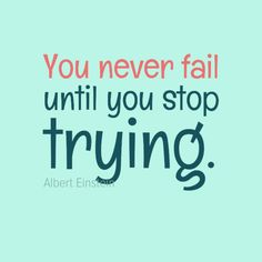 """In-your-face Poster """"You never fail until you stop trying."""" by ..."""