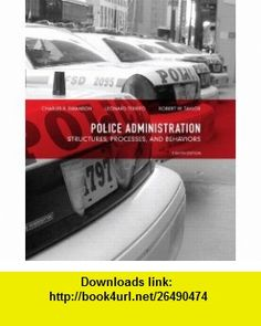 Police Administration Structures, Processes, and Behavior (8th Edition) (9780135121030) Charles R. Swanson, Leonard Territo, Robert W. Taylor , ISBN-10: 0135121035  , ISBN-13: 978-0135121030 ,  , tutorials , pdf , ebook , torrent , downloads , rapidshare , filesonic , hotfile , megaupload , fileserve