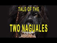 Tale of the TWO NAGUALES - Relato de los DOS NAGUALES