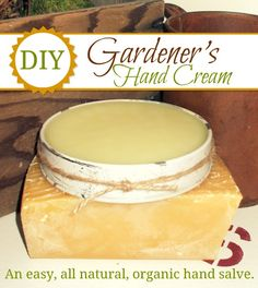 Make Your Own Gardener's Hand Cream. An easy, all-natural, organic hand salve recipe.