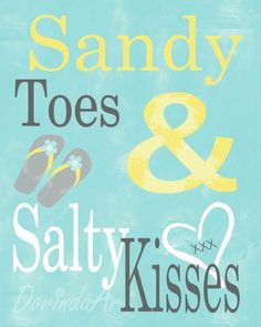 Sandy toes and salty kisses print Turquoise quote by DorindaArt
