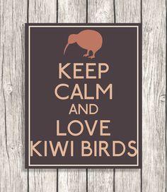 Keep Calm And Love Kiwi Birds  Keep Calm by PatiHomeDecor on Etsy, $6.00