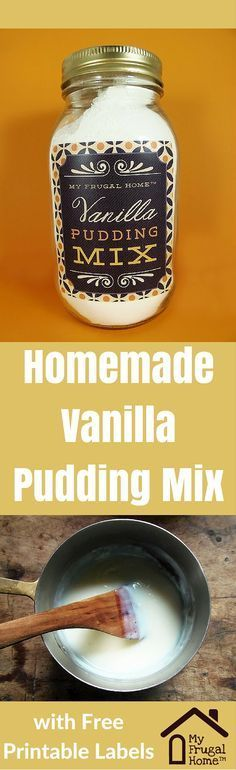 Homemade Vanilla Pudding Recipe -- with free printable labels
