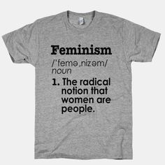 Feminism Definition | T-Shirts, Tank Tops, Sweatshirts and Hoodies | HUMAN
