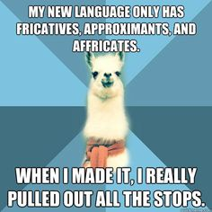 I just laughed a little too much (although technically an affricate is a combo of a fricative and a stop but whatever it's still funny)