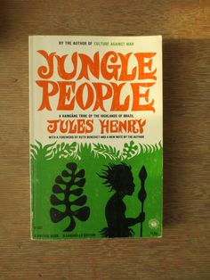 Jungle People (1964) by Jules Henry - Vintage Non-fiction Book - Anthropology