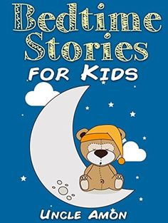 Books for Kids: Bedtime Stories for Kids (Bedtime Stories For Kids Ages 4-8): Short Stories for Kids, Kids Books, Bedtime Stories For Kids, Children Books, ... (Fun Time Series for Beginning Readers),