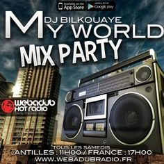 MY WORLD MIX PARTY / SAMEDI 17H00 AVEC DJ BILKOUAYE
