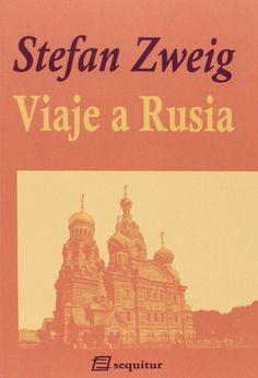 Zweig, Stefan. Viaje a Rusia.Madrid : Sequitur, 2017