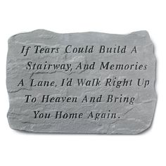 If Tears Could Build A Stairway.Memorial Garden Marker Stepping Stone by Wayfair Memorial Garden Stones, Memorial Markers, Miss You Dad, Memories Quotes, True Quotes, Wisdom Quotes, Grieve Quotes, Anger Quotes, Jesus Quotes