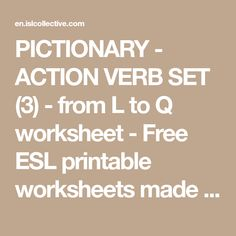 PICTIONARY - ACTION VERB SET (3) - from L to Q worksheet - Free ESL printable worksheets made by teachers