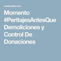 Momento #PeritajesAntesQueDemoliciones y Control De Donaciones