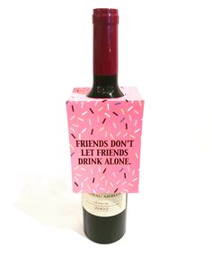 Friends don't let friends drink alone | Red Paper Boutique Wine Tags! | Available in stores at Twisted Goods!