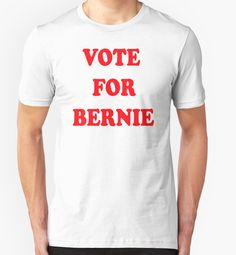 """Vote For Bernie"" T-Shirts & Hoodies by barrelroll1 
