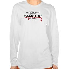 Medical Assistant Vampire by Night T Shirt, Hoodie Sweatshirt