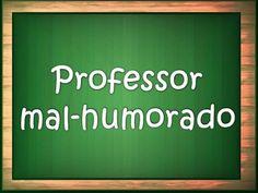 Professor, Mau Humor, Teacher