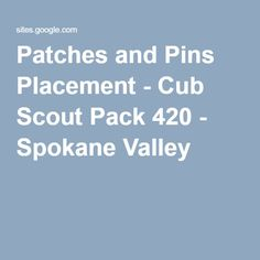 Patches and Pins Placement - Cub Scout Pack 420 - Spokane Valley