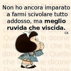 Non hai tutti i torti. Verona, Favorite Quotes, Best Quotes, Quotes About Everything, Snoopy Love, The Ugly Truth, Life Rules, Smile Quotes, My Mood