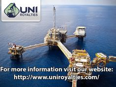oil and gas royalty buyers For more information visit our website: http://www.uniroyalties.com/gas-royalty-buyer