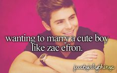 """Well OBVIOUSLY...not """"like"""" zac efron. just ZAC EFRON. mixed with harry styles, liam payne, zayn malik, niall horan, and louis tomlinson of course. Or ill take any of em' really. or ALL of em! :D hahaha ok im done."""