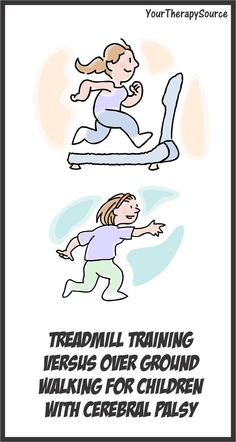 Your Therapy Source - www.YourTherapySource.com: Treadmill versus Overground Walking and CP