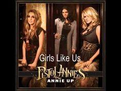 Pistol Annies - Girls Like Us