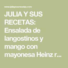 JULIA Y SUS RECETAS: Ensalada de langostinos y mango con mayonesa Heinz realmente deliciosa