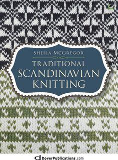 "Read ""Traditional Scandinavian Knitting"" by Sheila McGregor available from Rakuten Kobo. An expert on traditional Scandinavian knitting explains the distinctive craft's origins, its various types, and knitting. Fair Isle Knitting Patterns, Knitting Designs, Knit Patterns, Knitting Books, Crochet Books, Knit Crochet, Hand Knitting, Punto Fair Isle, Scandinavian Pattern"