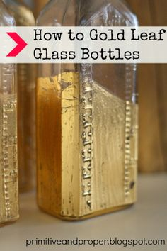 Primitive & Proper: How to Gold Leaf Milk Glass and Glass Bottles