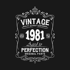 Shop Vintage 1981 Aged To Perfection vintage birthday gift t-shirts designed by smillingtees as well as other vintage birthday gift merchandise at TeePublic. 40th Birthday Images, 40th Birthday Quotes, Birthday Pictures, Happy Birthday Vintage, Happy 40th Birthday, 40th Birthday Parties, Aged To Perfection, Laura Lee, Cigar Party