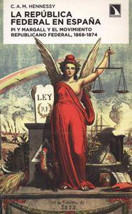 La república federal en España, de C. A. M. Hennessy en http://blogs.upm.es/nosolotecnica/2013/10/10/la-republica-federal-en-espana-de-c-a-m-hennessy/