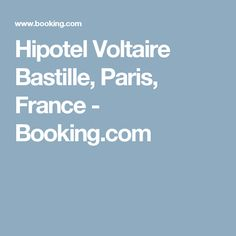 Hipotel Voltaire Bastille, Paris, France - Booking.com