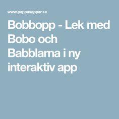 Bobbopp - Lek med Bobo och Babblarna i ny interaktiv app