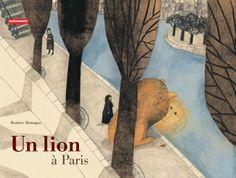 Un lion à Paris de Beatrice Alemagna +6 ANS