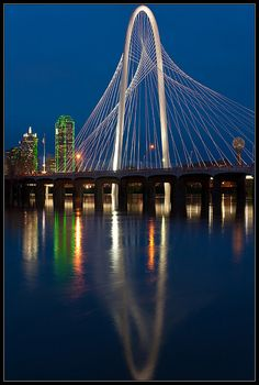 Margaret Hunt-Hill Bridge  Dallas, Texas
