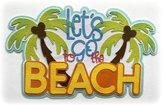 scrapbook Die Cut title Let's go to the beach for scrapbooks cards planner project life by my tear bears kira by MyTearBears on Etsy Scrapbook Titles, Scrapbook Cards, Project Planner, Box Design, Die Cutting, Paper Piecing, Project Life, Scrapbooks, Letting Go