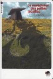 La malédiction des petites racailles par Eric Simard  http://0z.fr/zgMnQ    Conte Breton qui mêle aventure et fantastique