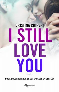 La biblioteca della Ele : RECENSIONE #20: I STILL LOVE YOU di Cristina Chipe...