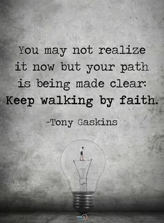 Walk by faith, not by sight. Great Quotes, Quotes To Live By, Inspirational Quotes, Awesome Quotes, Keep The Faith, Walk By Faith, Spiritual Quotes, Positive Quotes, Note To Self
